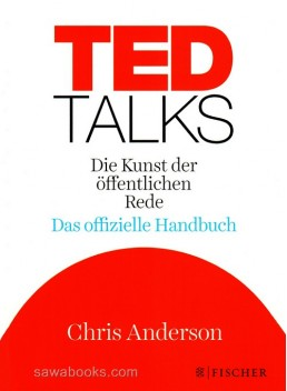 TED Talks : official guide to the art of public speech